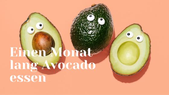 Einen Monat lang Avocado essen (1)
